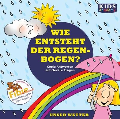 CD WISSEN Junior - KIDS Academy - Wie entsteht der Regenbogen?