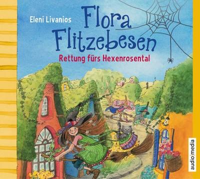 Flora Flitzebesen. Rettung fürs Hexenrosental