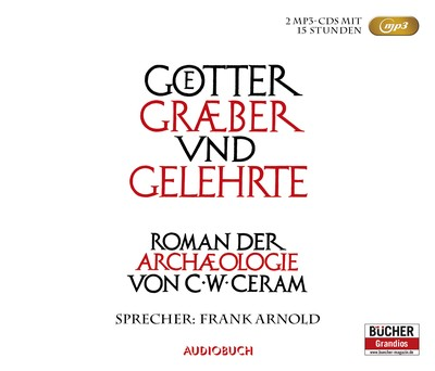 Götter, Gräber und Gelehrte - Sonderausgabe (2 MP3-CDs)